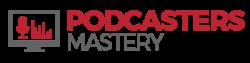 Podcast Mastery